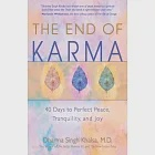 The End of Kharma: 40 Days to Perfect Peace, Tranquility, and Joy
