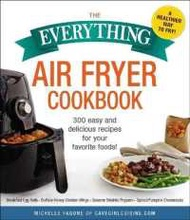The Everything Air Fryer Cookbook : 300 ...