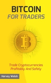 Bitcoin For Traders Harvey Walsh