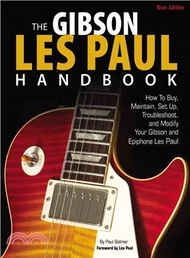The Gibson Les Paul Handbook ─ How to Buy, Maintain, Set Up, Troubleshoot, and Modify Your Gibson and Epiphone Les Paul