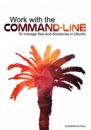 Work with the Command-line: To Manage Files and Directories in Ubuntu
