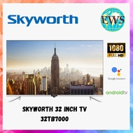 [FREE BRACKET] Skyworth 32 Inch TV 32TB7000 Full HD Android LED TV 2020 (Android 9.0)