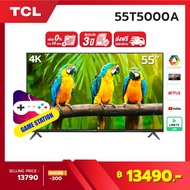 4K BEST SELLER [ผ่อน 0% นาน 10 เดือน] NEW! TCL ทีวี 55 นิ้ว LED 4K UHD Android TV 9.0 Wifi Smart TV OS (รุ่น 55T5000A) Google assistant & Netflix & Youtube-2G RAM+16G ROM One Remote with Voice search