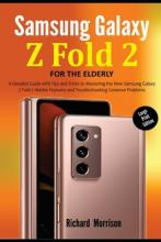 Samsung Galaxy Z Fold 2 For The Elderly (Large Print Edition)