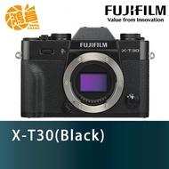 FUJIFILM 富士 X-T30 單機身 黑色 恆昶公司貨 4K錄影 XT30【鴻昌】