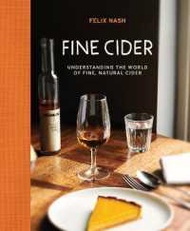 New !  Fine Cider : Understanding the World of Fine Natural Cider [Hardcover]
