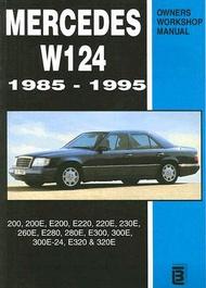 Mercedes W124 1985-1995 Owners Workshop Manual: 200, 200e, E200, E220, 220e, 230e, 260e, E280, 280e, E300, 300e, 300e-24, E320,