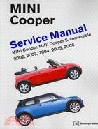 10958.Mini Cooper Service Manual: 2002, 2003, 2004, 2005, 2006 Cooper, Cooper S, including Convertible Not Available (NA)