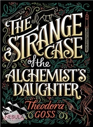 12299.The Strange Case of the Alchemist's Daughter Theodora Goss