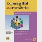 Exploring IBM Eserver Xseries: The Instant Insidere's Guide to IBM's Intel Processor-Based Servers