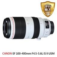 【Canon】EF 100-400mm F4.5-5.6L IS II USM 超望遠 變焦鏡頭(平行輸入)