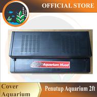 Aquarium Hood Cover/Penutup Aquarium 2feet Fish Tank Roof [8120]
