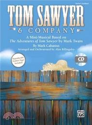 4762.Tom Sawyer & Company ― A Mini-musical Based on the Adventures of Tom Sawyer by Mark Twain Mark Cabaniss (COP); Alan Billingsley (COP)