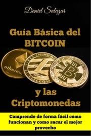 Guía Básica del Bitcoin y las Criptomonedas Daniel Salazar