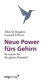 Neue Power fürs Gehirn Allen B. Bragdon
