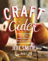 Your best friend  Craft Cider : How to Turn Apples into Alcohol [Paperback]