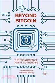 514.Beyond Bitcoin ― The Economics of Digital Currencies Hanna Halaburda; Miklos Sarvary