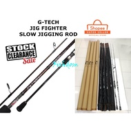 CLEARANCE STOCK G-TECH JIG FIGHTER SLOW JIGGING ROD