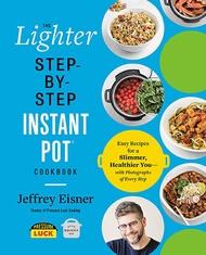2021 美國暢銷書排行榜 The Lighter Step-By-Step Instant Pot Cookbook: Easy Recipes for a Slimmer, Healthier You―With Photographs of Every Step Paperback – April 13, 2021