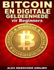 Bitcoin En Digitale Geldeenhede Vir Beginners