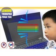 【Ezstick】Lenovo ThinkPad YOGA 260 特殊 防藍光螢幕貼(可選鏡面或霧面)