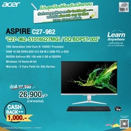 "⚡️⚡️สินค้าราคาพิเศษ⚡️⚡️0% Acer All in one PC Aspire C27-962-51016G27MGi/T002 (DQ.BDPST.002) i5-1035G1/16GB/512GB SSD/GeForce MX130 2GB/27""FHD/Win10Home/3Year Onsite"