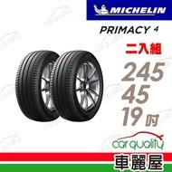 【Michelin 米其林】PRIMACY 4 PRI4 高性能輪胎_二入組_245/45/19(車麗屋)