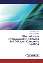 Effect of Nano Hydroxyapatite, Chitosan and Collagen Composite Coating