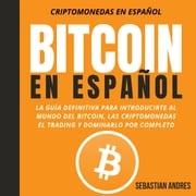 Bitcoin en Español Sebastian Andres