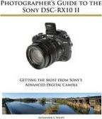 Photographer's Guide to the Sony DSC-RX10 II