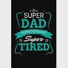 """Super Dad Super Husband Super Tired: Weekly School Planner - 6""""x9"""" - 120 pages - Sections to record Notes, Homework, to-do list, Monday through Friday"""