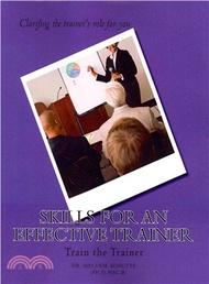 17088.Skills for an Effective Trainer ― Train the Trainer Melanie Schutte Ph.d.