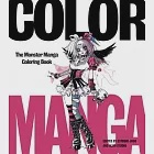Color Manga Adult Coloring Book: The Monster Manga Coloring Book