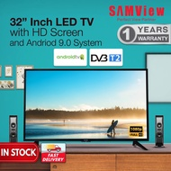 SAMVIEW 32 INCH SMART DIGITAL LED TV WITH ANDROID OS V.9 WITH FREEVIEW MYTV READY HD READY