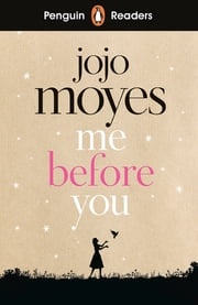 Penguin Readers Level 4: Me Before You (ELT Graded Reader) Jojo Moyes