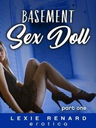 Basement Sex Doll【電子書籍】[ Lexie Renard ]