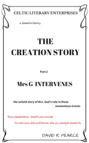 The Creation Story: Mrs G Intervenes David Pearce