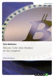 Bitcoin: Geld ohne Banken. Ist das möglich?