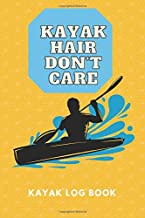 Kayak hair dont care Kayak Log Book: Log book for the red vibe mini kayak kayaks hunting fishing journal for girls adventurers