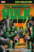 Incredible Hulk Epic Collection: Who Will Judge the Hulk?