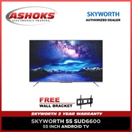 55 inch Android TV / Skyworth 55 inch Android TV / Skyworth UHD 55SUD6600 / Skyworth 55 SUD6600 4K Android TV with wall bracket and ships with wooden crate