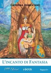 L'incanto di Fantasia Caterina Armentano