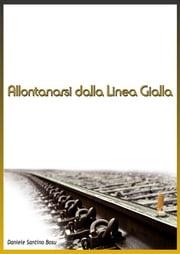 Allontanarsi dalla linea gialla Daniele Santino Bosu