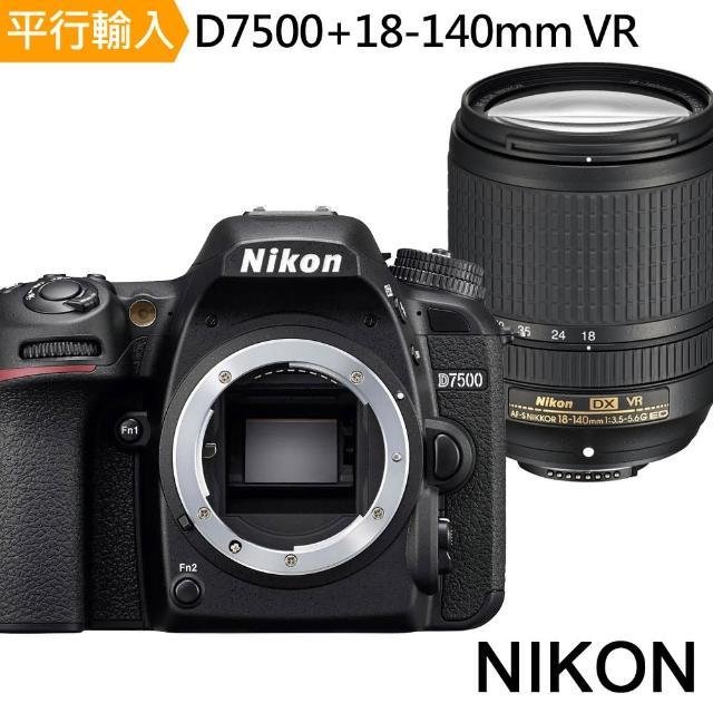 【Nikon 尼康】D7500+18-140mm VR 單鏡組(中文平輸)