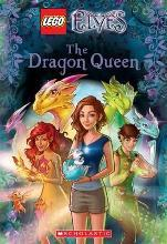 The Dragon Queen (Lego Elves: Chapter Book #2)