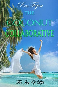 THE COCONUT COLLABORATIVE: The Joy Of Life (Coconut Water)