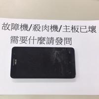ASUS ZenFone6 T00G A600CG 故障機 零件機 殺肉機 主板已壞需要什麼零件請提問