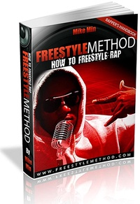 Freestyle Method - How to Freestyle Rap Better, Longer, & Faster! (English Edition)