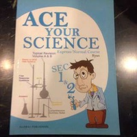 ACE Your Science - Secondary One & Two (Express/Normal) Course Volume A and B By Ryan