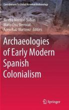 Archaeologies of Early Modern Spanish Colonialism